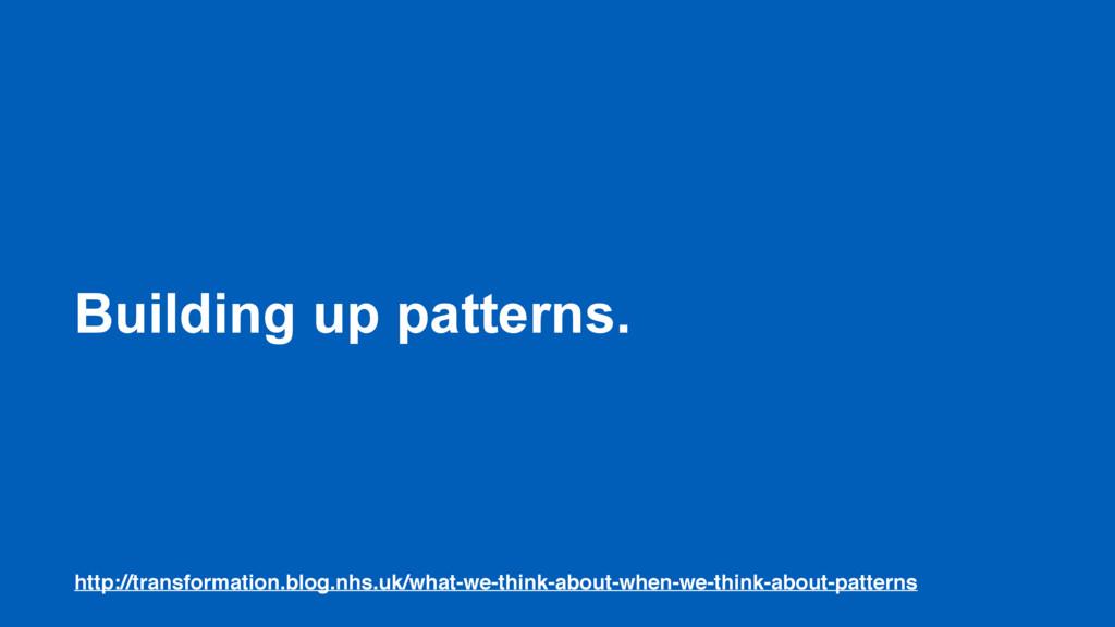 Building up patterns. http://transformation.blo...