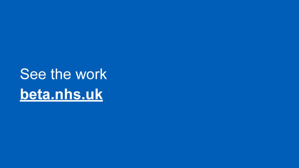 See the work beta.nhs.uk