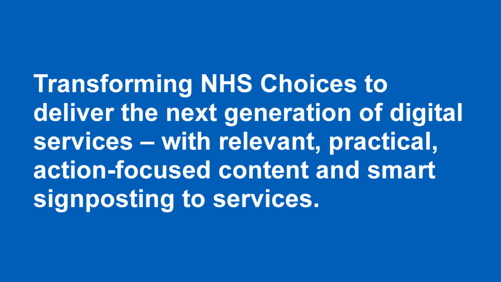 Transforming NHS Choices to deliver the next ge...