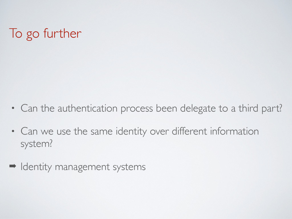 To go further • Can the authentication process ...