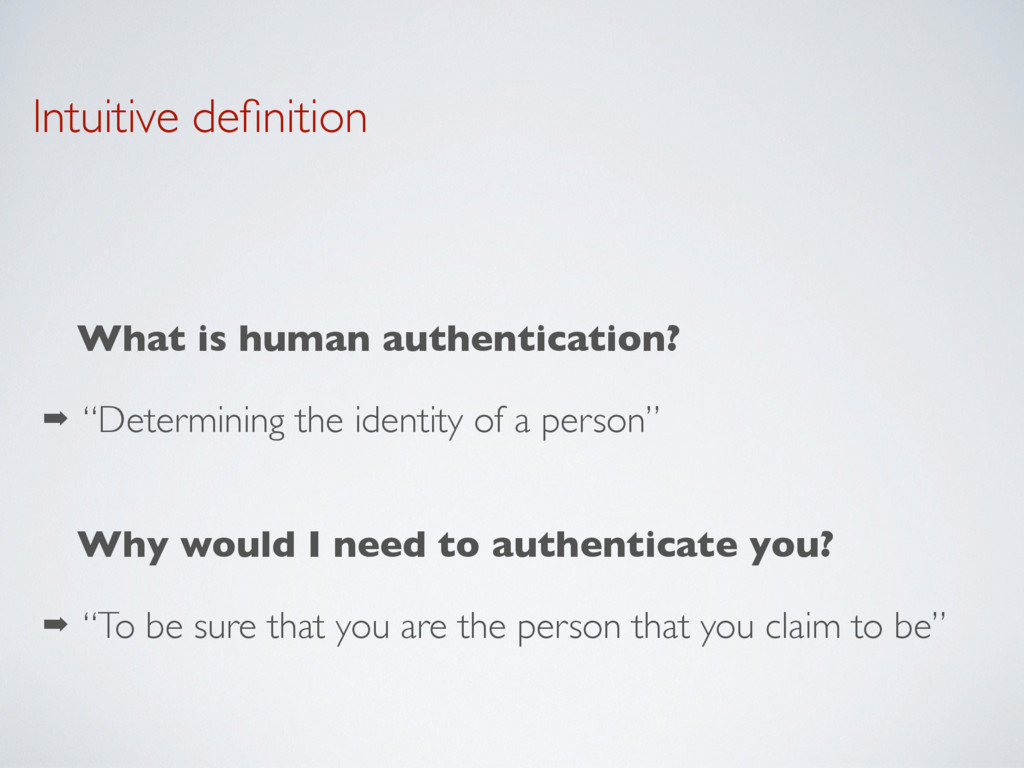 Intuitive definition What is human authenticatio...
