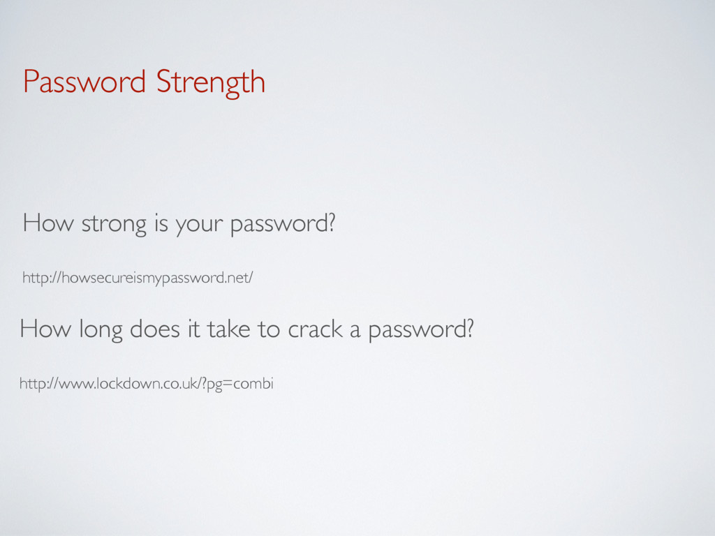 Password Strength How strong is your password?...