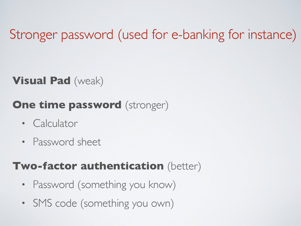 Stronger password (used for e-banking for insta...