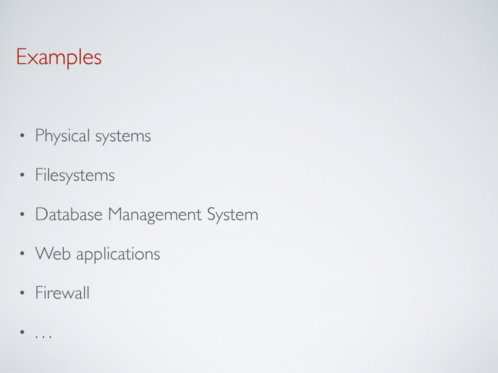 Examples • Physical systems • Filesystems • Dat...