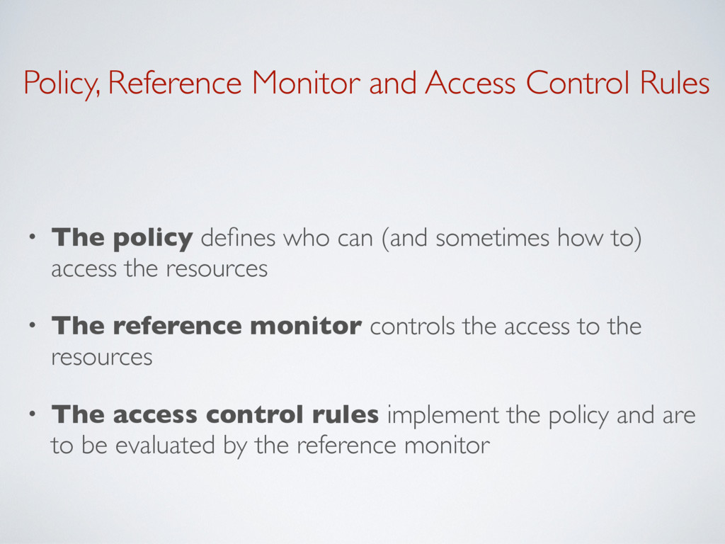 Policy, Reference Monitor and Access Control Ru...