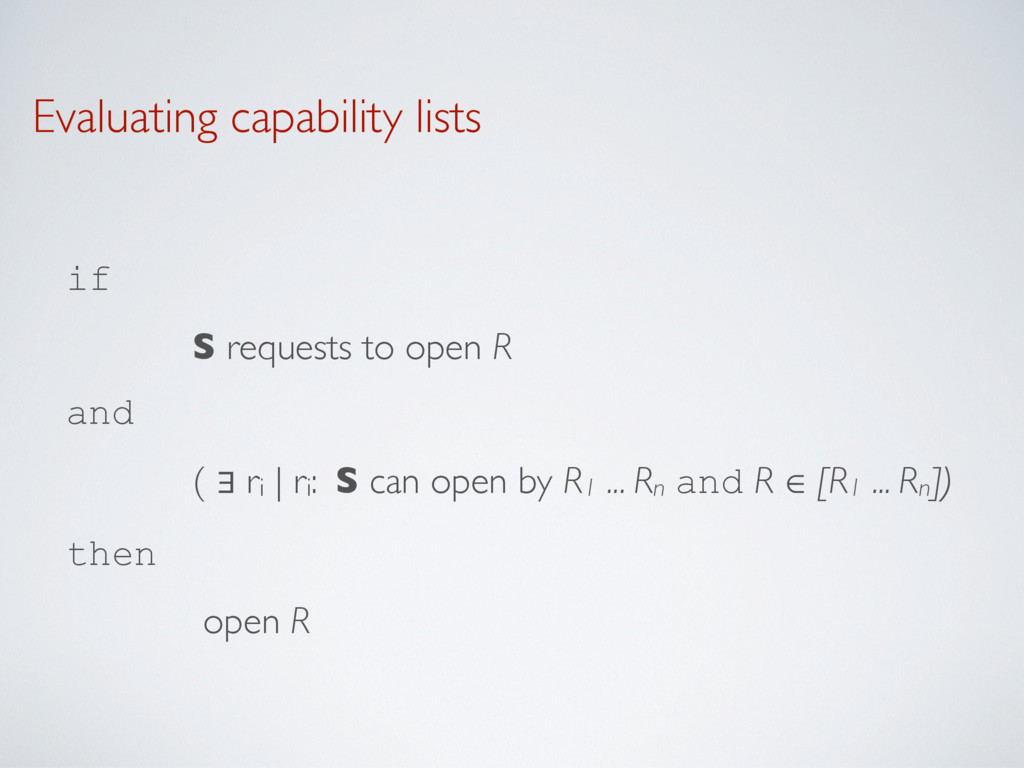 Evaluating capability lists if  S requests to ...