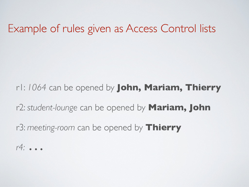 Example of rules given as Access Control lists ...