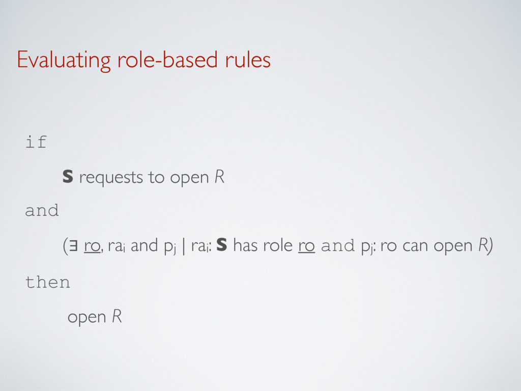 Evaluating role-based rules if  S requests to ...