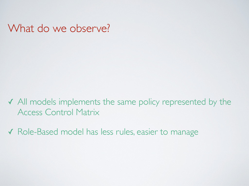 What do we observe? ✓ All models implements the...