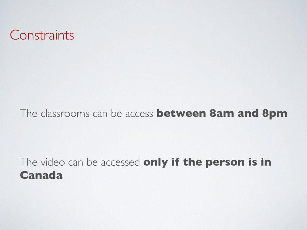 Constraints The classrooms can be access betwee...
