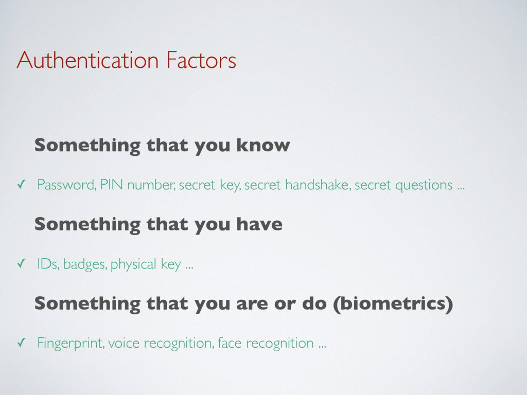 Authentication Factors Something that you know ...