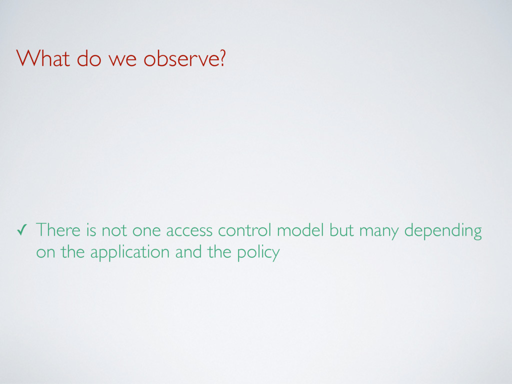 What do we observe? ✓ There is not one access c...