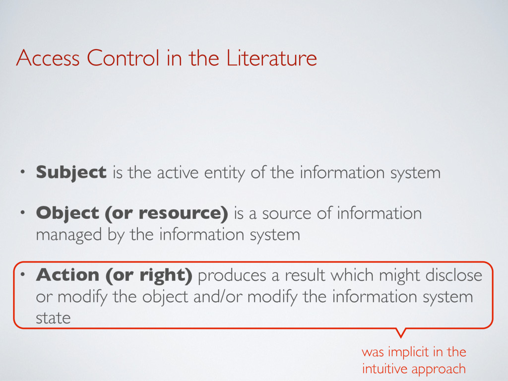 Access Control in the Literature • Subject is t...