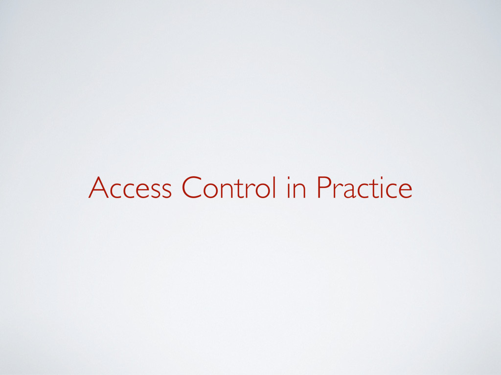Access Control in Practice