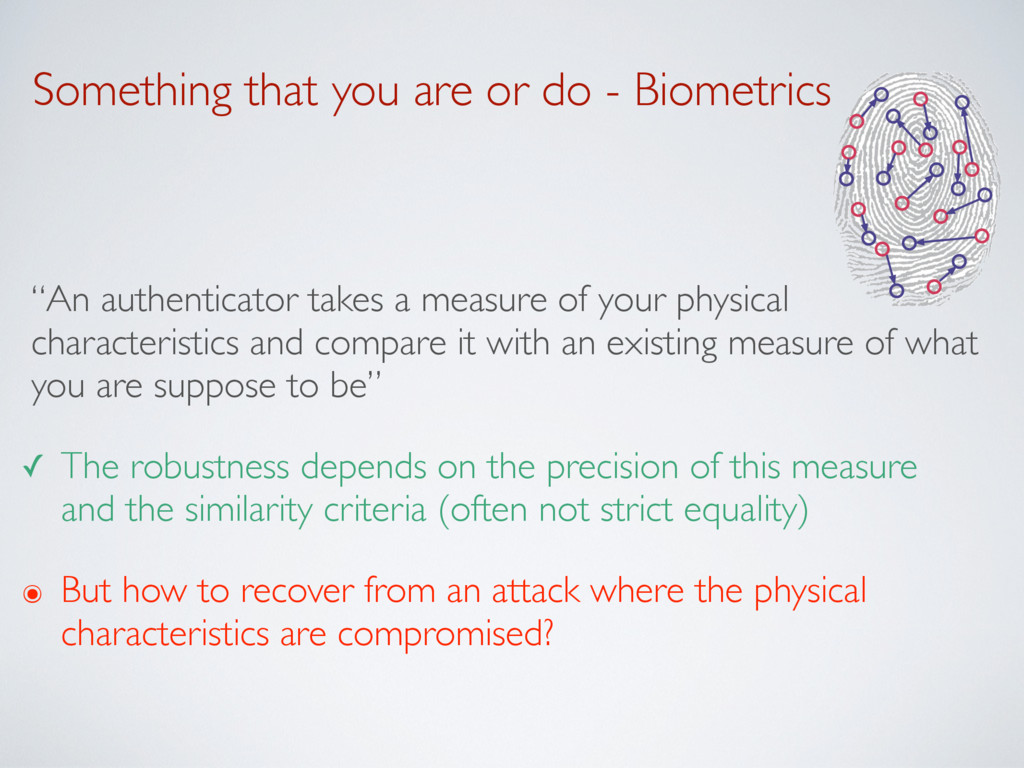 """Something that you are or do - Biometrics """"An a..."""