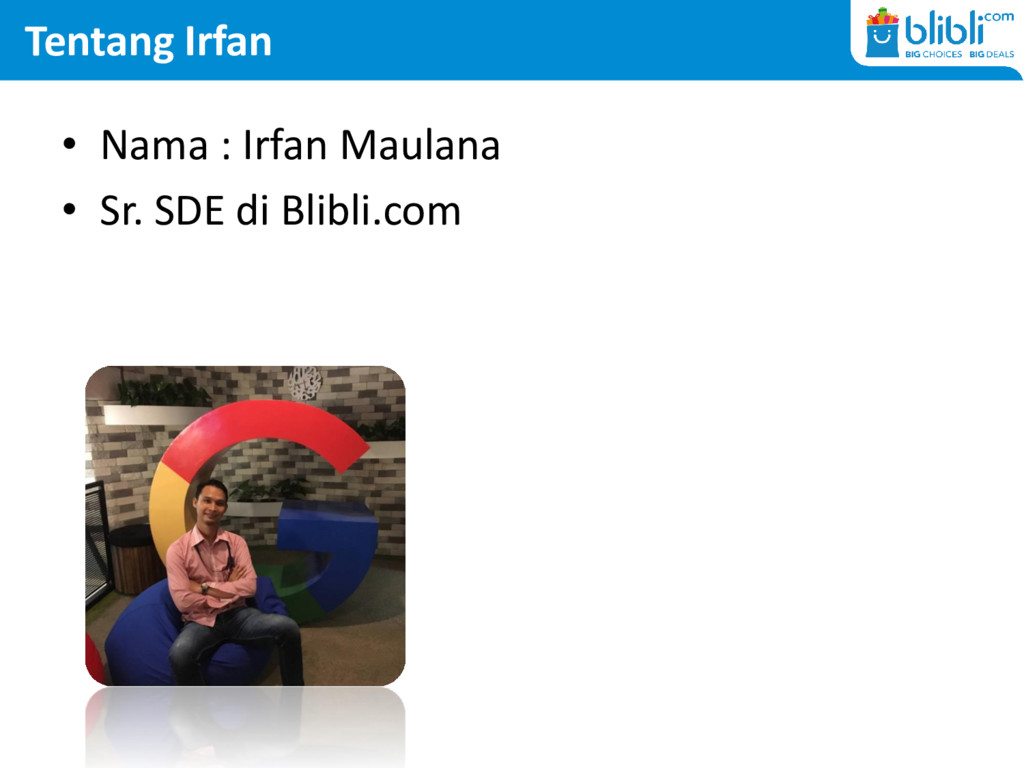 Tentang Irfan • Nama : Irfan Maulana • Sr. SDE ...