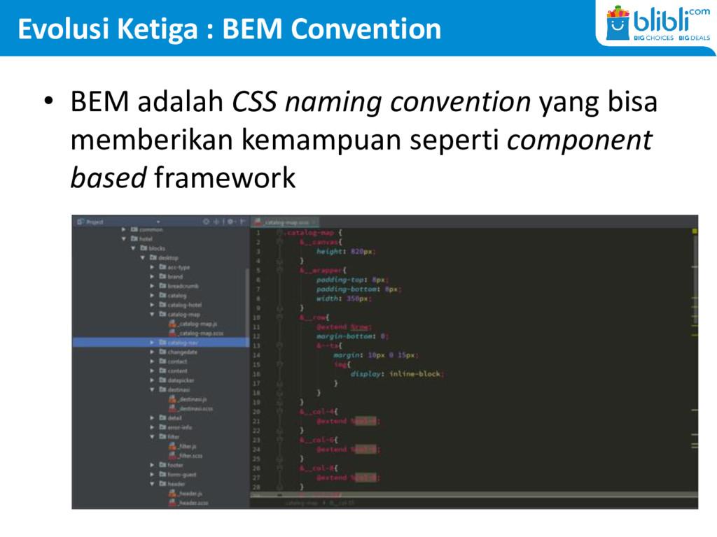 Evolusi Ketiga : BEM Convention • BEM adalah CS...