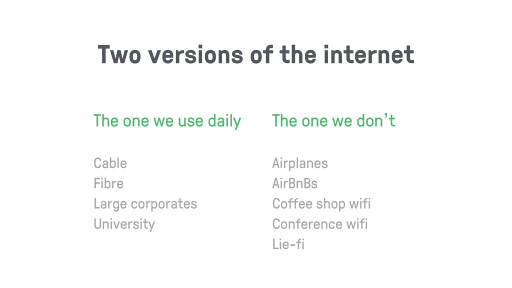 Two versions of the internet The one we use dai...