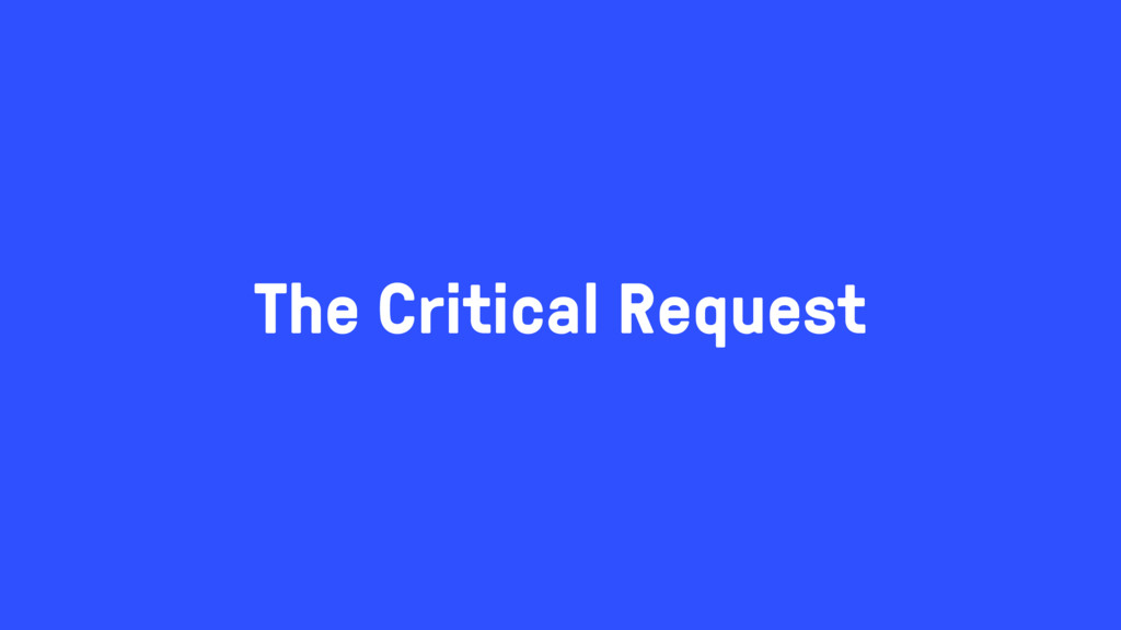 The Critical Request