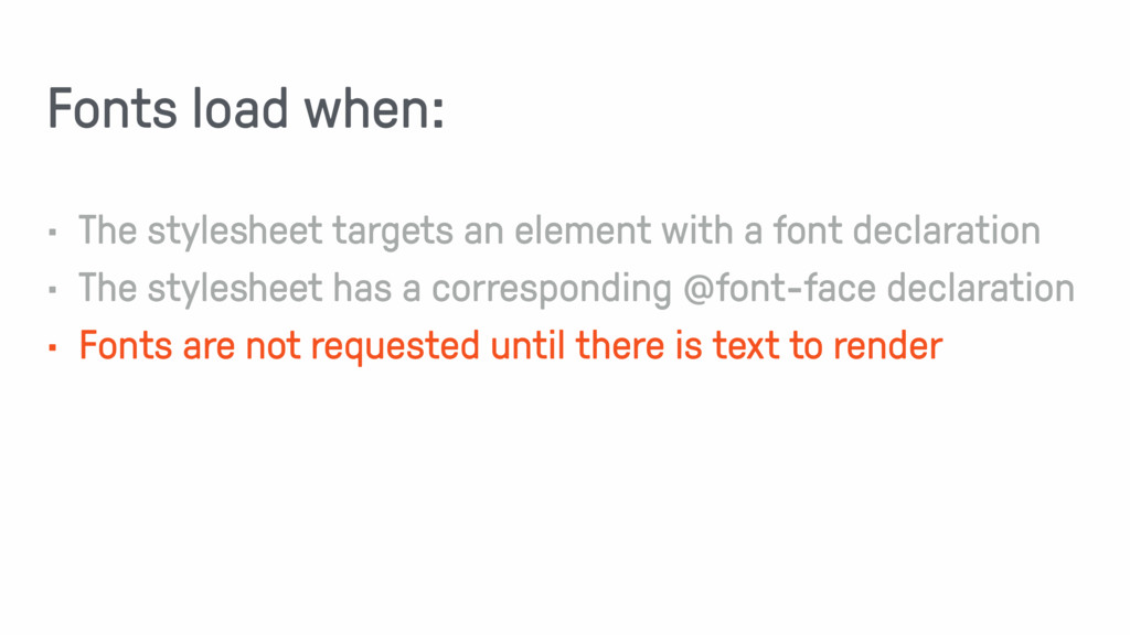 Fonts load when: • The stylesheet targets an el...