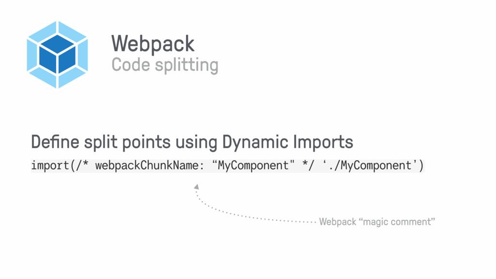 Webpack Code splitting import(/* webpackChunkNa...
