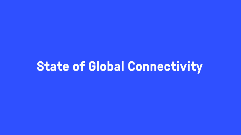 State of Global Connectivity