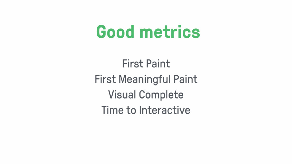 First Paint First Meaningful Paint Visual Compl...