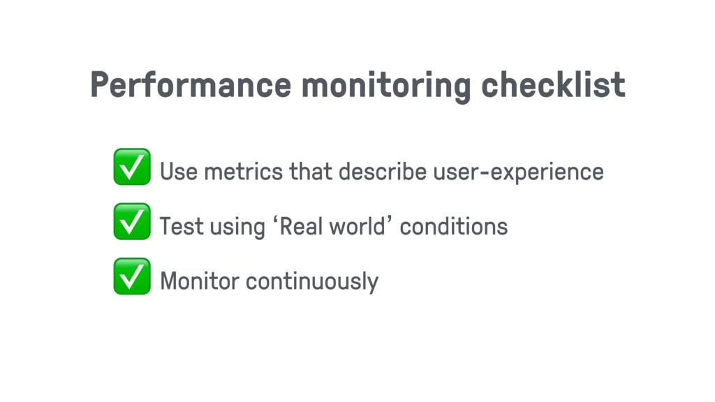 Performance monitoring checklist ✅ Use metrics ...