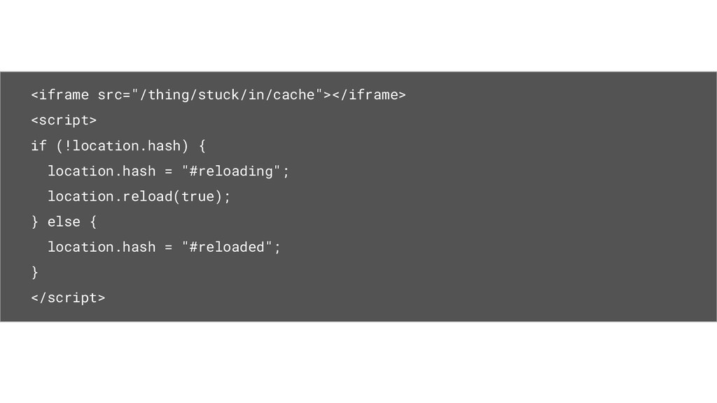 """<iframe src=""""/thing/stuck/in/cache""""></iframe> <..."""