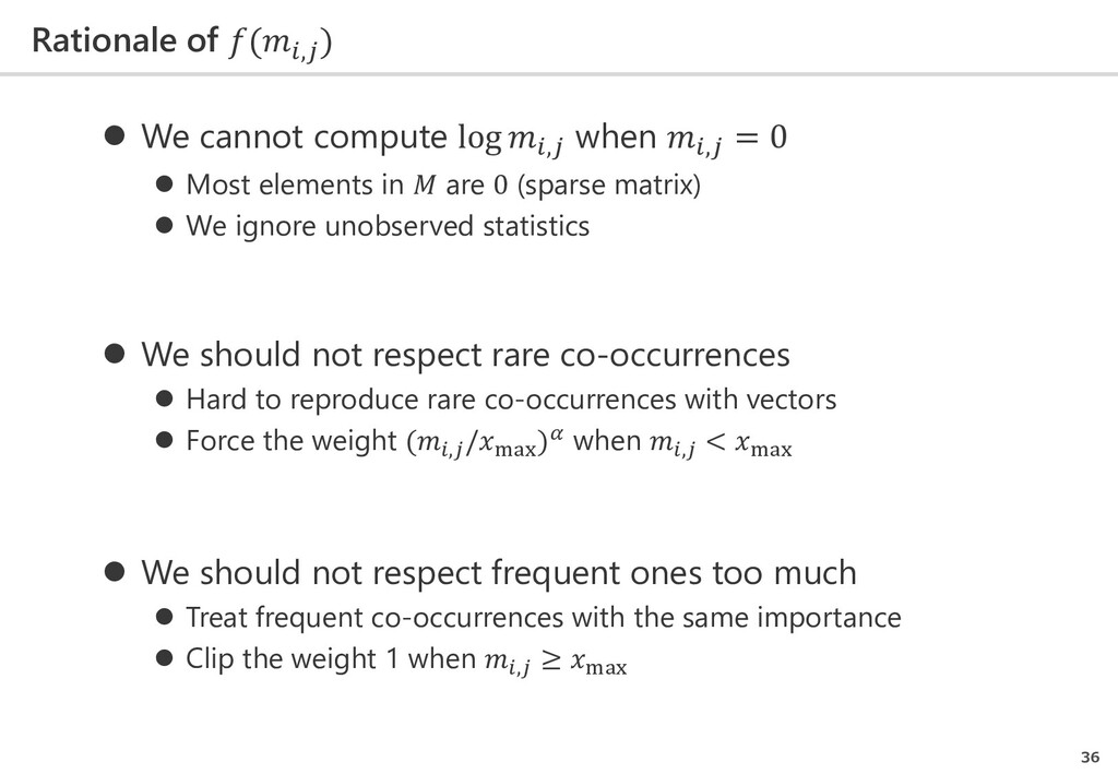 Rationale of (,𝑗𝑗 ) 36  We cannot compute log ...