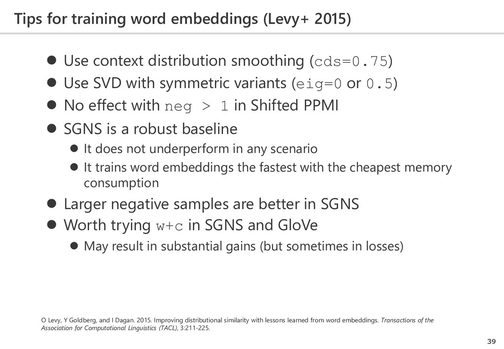 Tips for training word embeddings (Levy+ 2015) ...