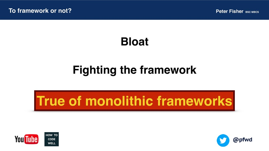 Peter Fisher BSC MBCS To framework or not? Bloa...