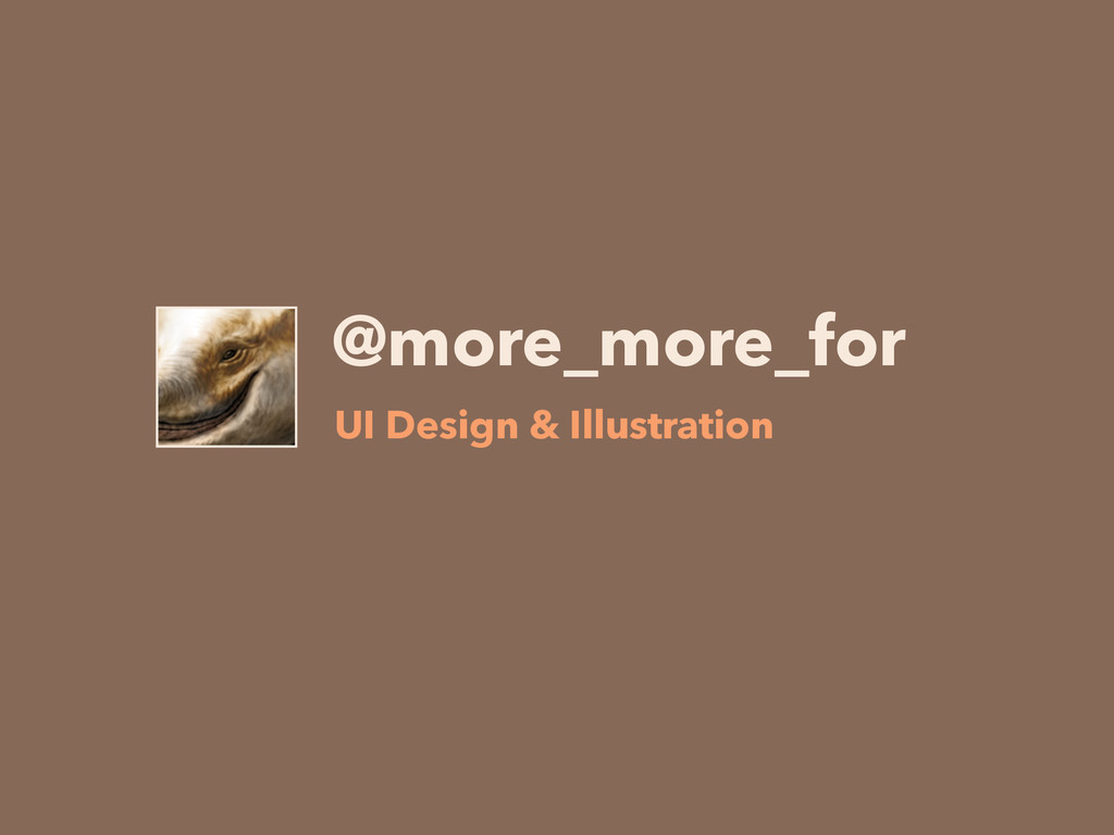 @more_more_for UI Design & Illustration