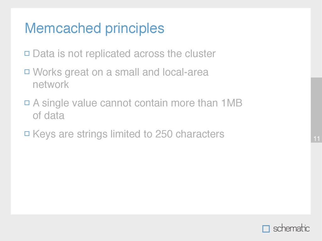 Memcached principles 11 Data is not replicated ...