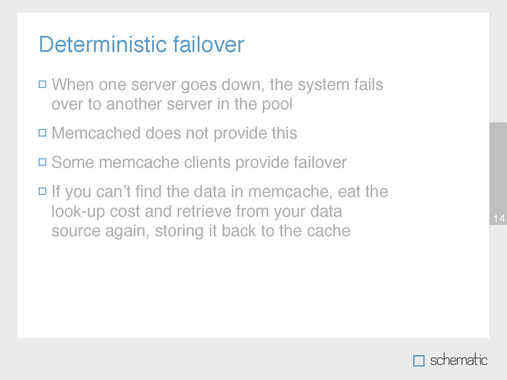 Deterministic failover 14 When one server goes ...