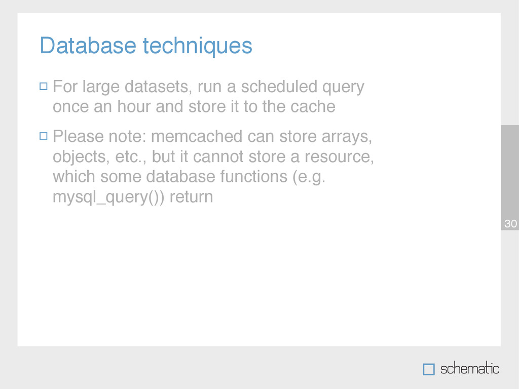Database techniques 30 For large datasets, run ...