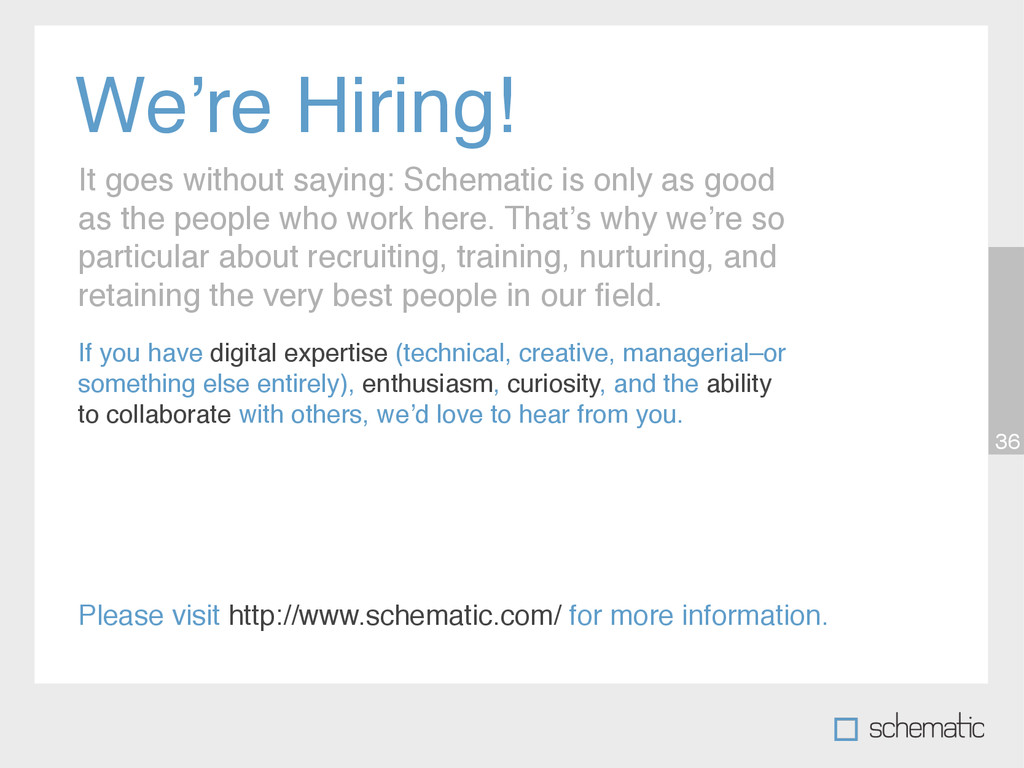 We're Hiring! It goes without saying: Schematic...