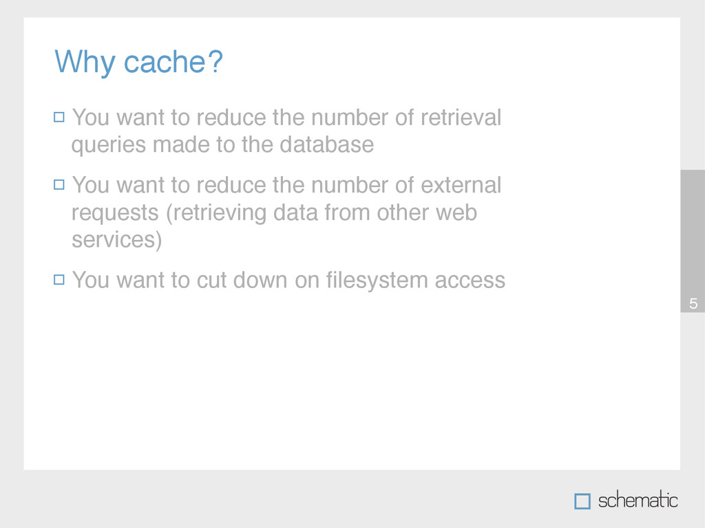 Why cache? 5 You want to reduce the number of r...