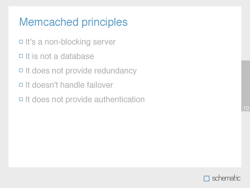 Memcached principles 10 It's a non-blocking ser...