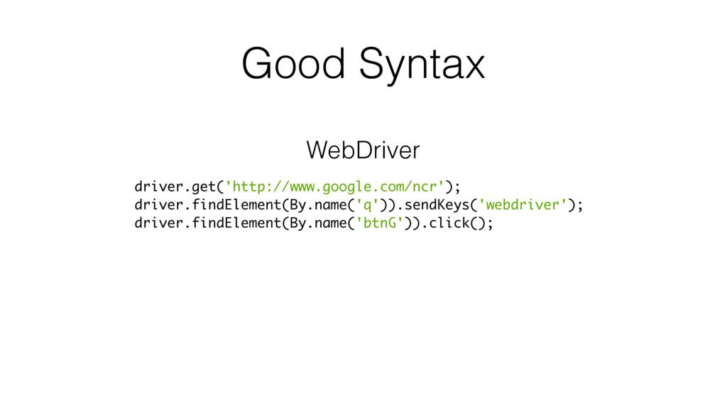 Good Syntax driver.get('http://www.google.com/n...
