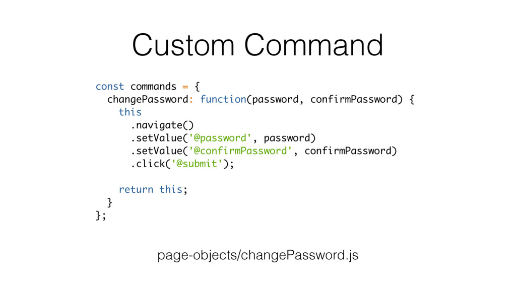 Custom Command page-objects/changePassword.js c...
