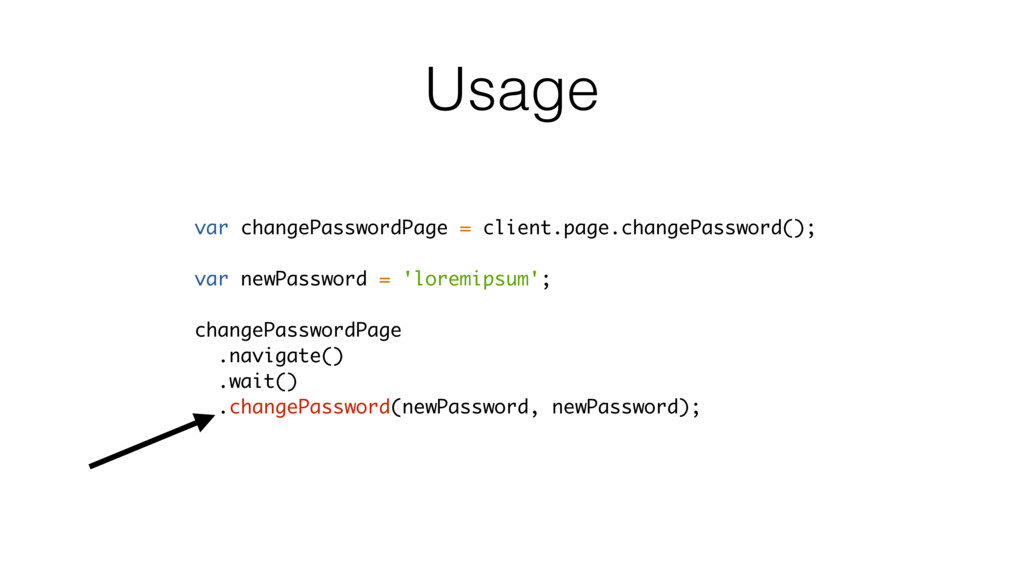 Usage var changePasswordPage = client.page.chan...
