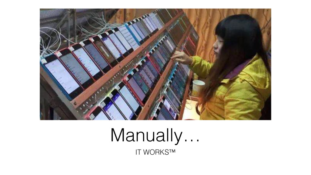 Manually… IT WORKS™