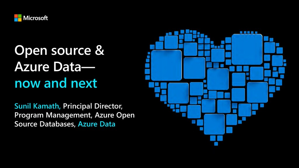 Open source & Azure Data— now and next Sunil Ka...
