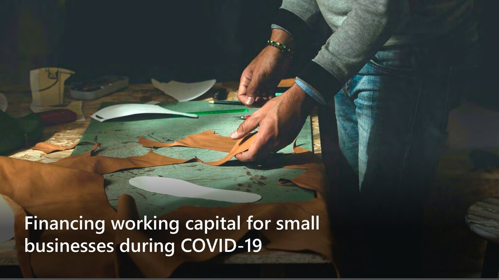 Financing working capital for small businesses ...