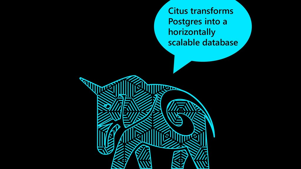 Citus transforms Postgres into a horizontally s...