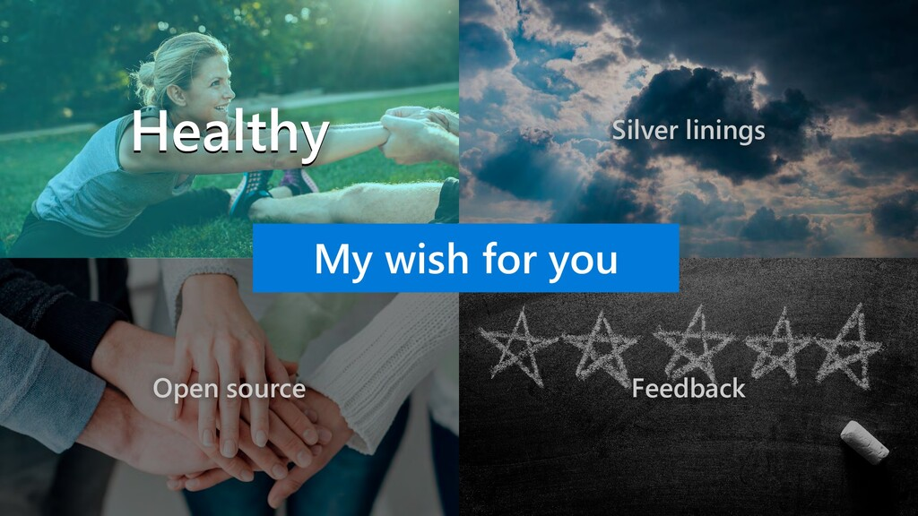 My wish for you Healthy Silver linings Open sou...