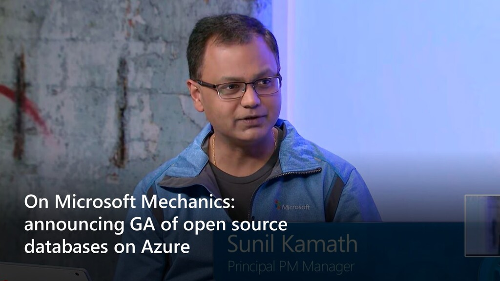 On Microsoft Mechanics: announcing GA of open s...
