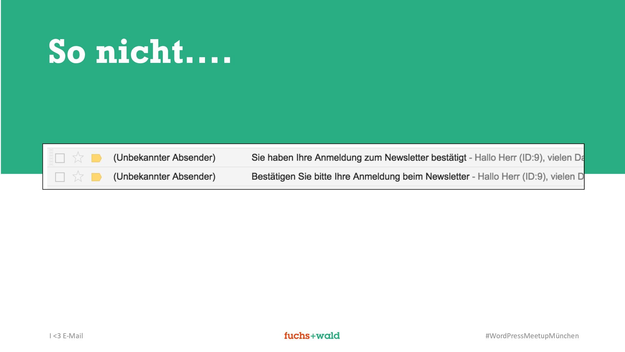 I <3 E-Mail #WordPressMeetupMünchen So nicht....