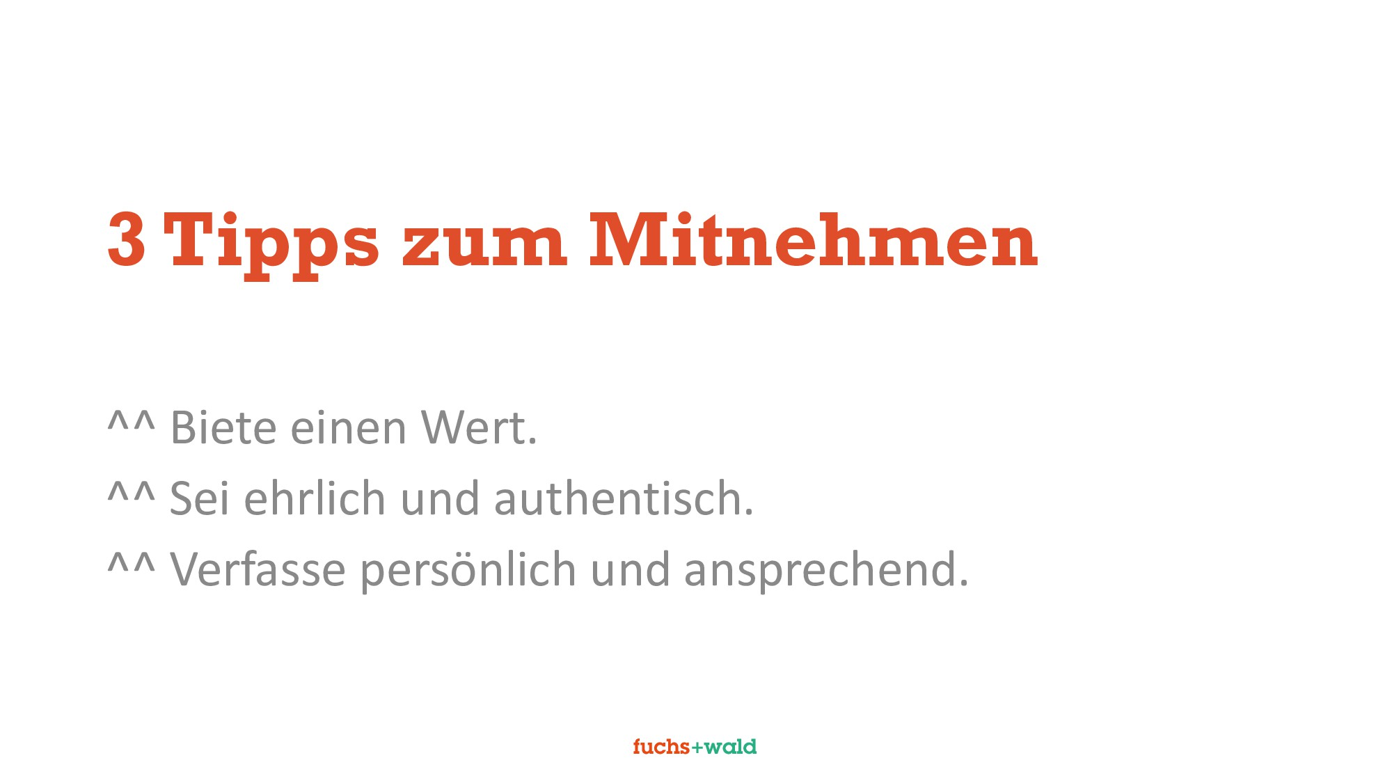 3 Tipps zum Mitnehmen ^^ Biete einen Wert. ^^ S...